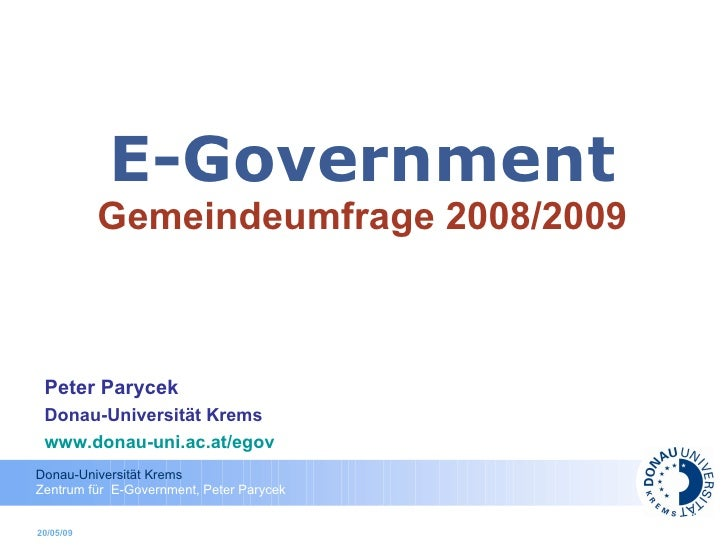 E-Government Gemeindeumfrage 2008/2009 Peter Parycek Donau-Universität Krems www.donau-uni.ac.at/egov   10/06/09