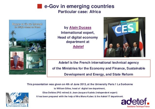 e-Gov in emerging countries 1 e-Gov in emerging countries Particular case: Africa > by Alain Ducass > International expert...