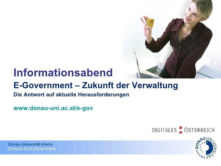 Informationsabend E-Government – Zukunft der Verwaltung Die Antwort auf aktuelle Herausforderungen www.donau-uni.ac.at/e-gov