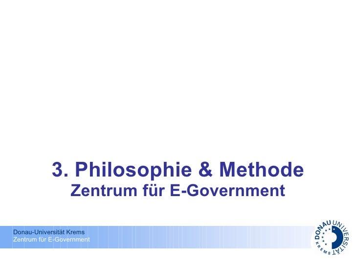 3. Philosophie & Methode Zentrum für E-Government