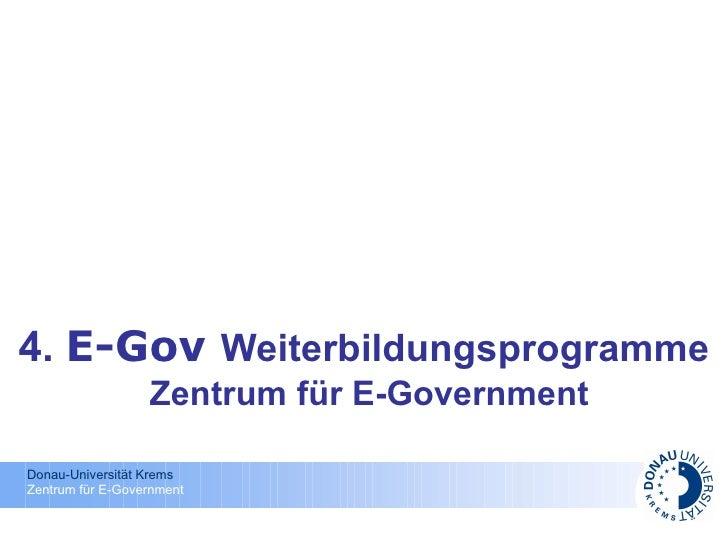 4.  E-Gov  Weiterbildungsprogramme   Zentrum für E-Government