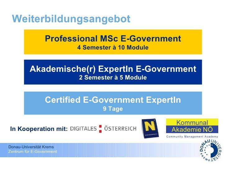 Weiterbildungsangebot Certified E-Government ExpertIn 9 Tage Akademische(r) ExpertIn E-Government 2 Semester à 5 Module Pr...