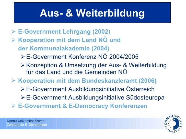 <ul><li>E-Government Lehrgang (2002) </li></ul><ul><li>Kooperation mit dem Land NÖ und  </li></ul><ul><li>der Kommunalakad...