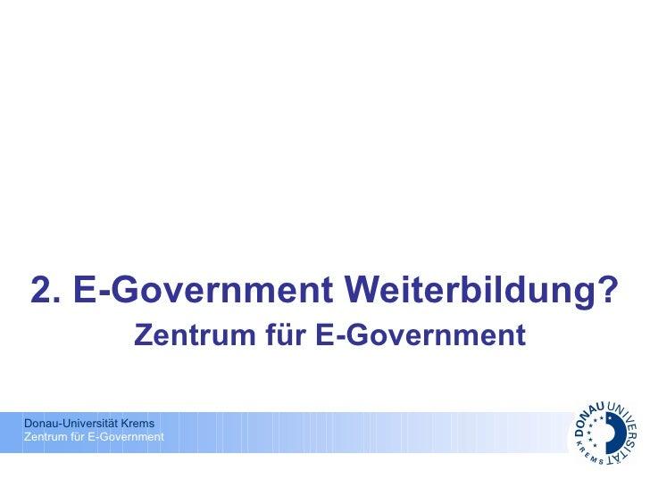 2. E-Government Weiterbildung?   Zentrum für E-Government