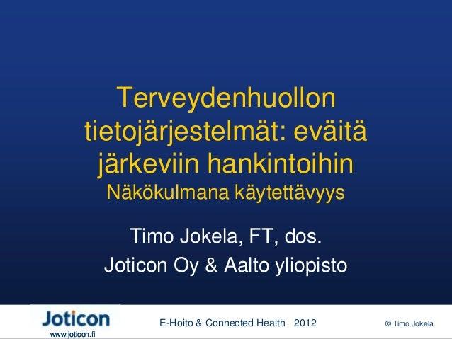 Terveydenhuollon          tietojärjestelmät: eväitä            järkeviin hankintoihin                 Näkökulmana käytettä...