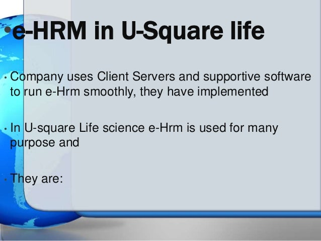 e hrm This takes the form of e-hrm (electronic human resource management) the e- hrm revolution relies on cutting-edge information technology, ranging from.