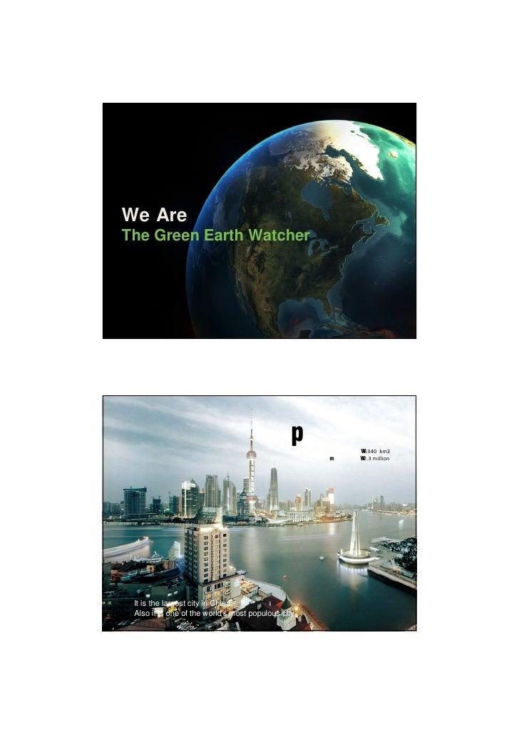 We AreThe Green Earth Watcher                                                Shanghai                                     ...