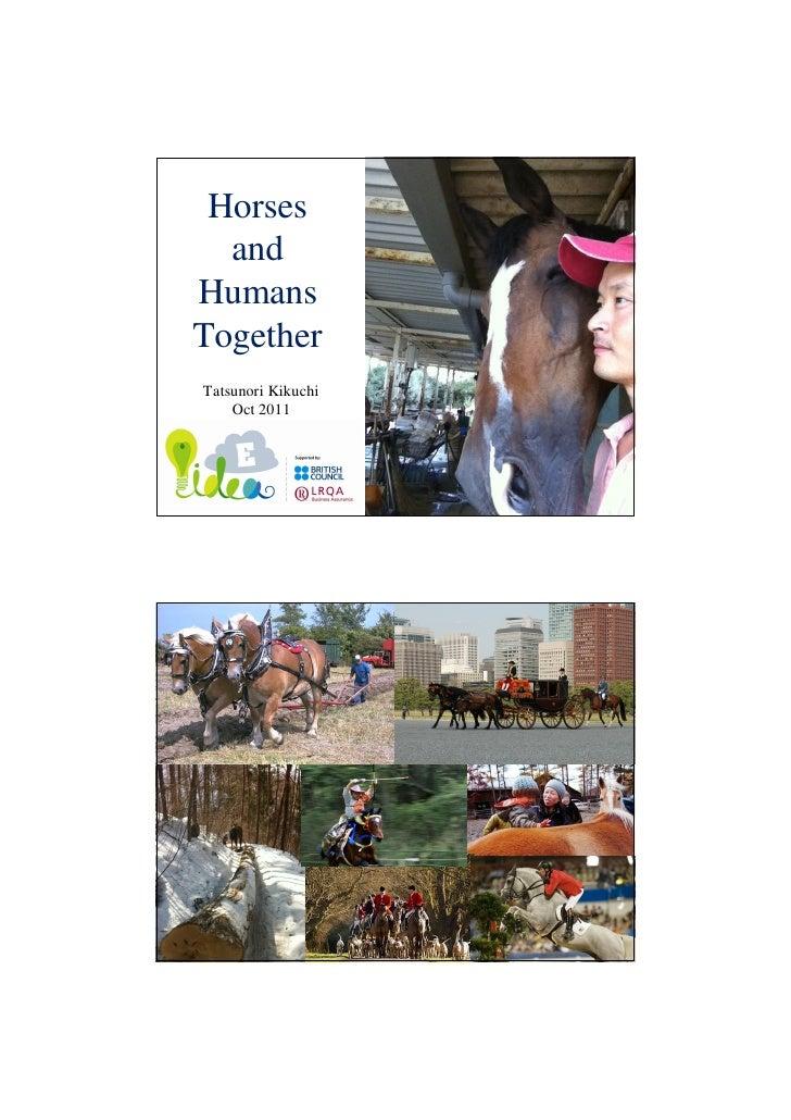 Horses  andHumans                    人の横顔TogetherTatsunori Kikuchi    Oct 2011
