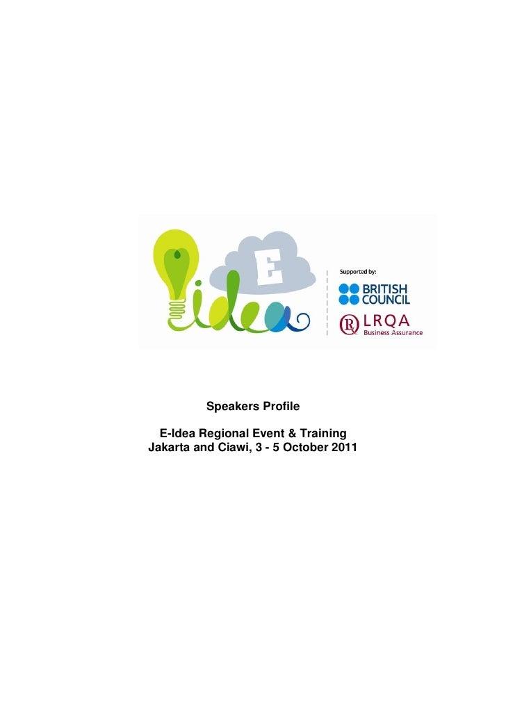 Speakers Profile  E-Idea Regional Event & TrainingJakarta and Ciawi, 3 - 5 October 2011
