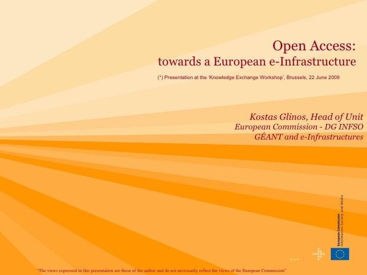 •••  Open Access: towards a European e-Infrastructure (*) Presentation at the 'Knowledge Exchange Workshop', Brussels, 22 ...