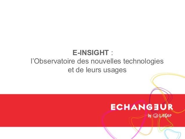 E-INSIGHT : l'Observatoire des nouvelles technologies et de leurs usages