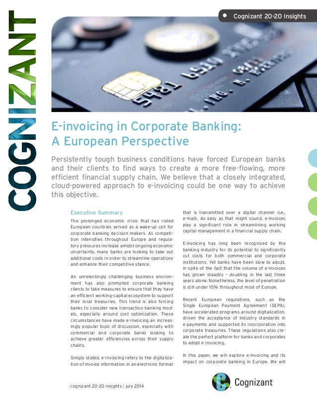E-invoicing in Corporate Banking: A European Perspective Persistently tough business conditions have forced European banks...