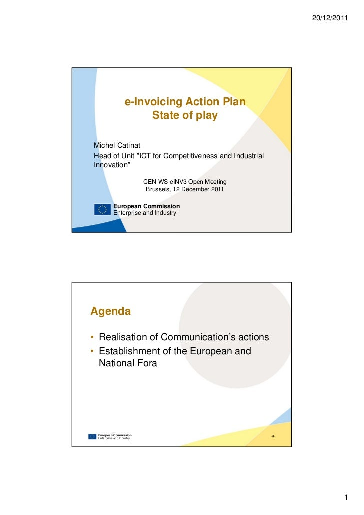 """20/12/2011                   e-Invoicing Action Plan                        State of playMichel CatinatHead of Unit """"ICT f..."""