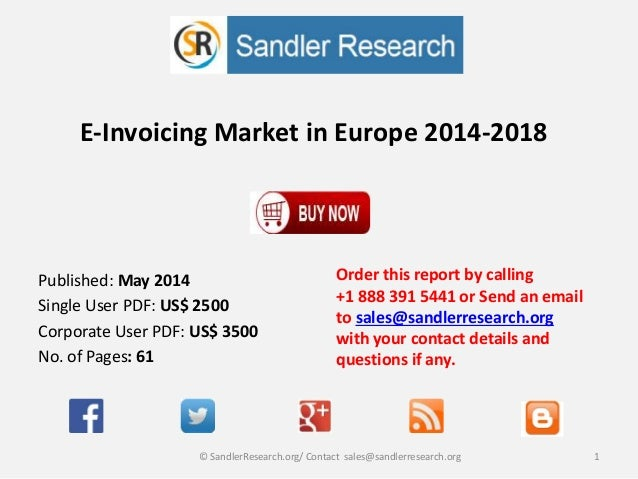 E-Invoicing Market in Europe 2014-2018 Order this report by calling +1 888 391 5441 or Send an email to sales@sandlerresea...
