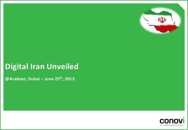 Digital  Iran  Unveiled   @Arabnet,  Dubai  –  June  25th,  2013