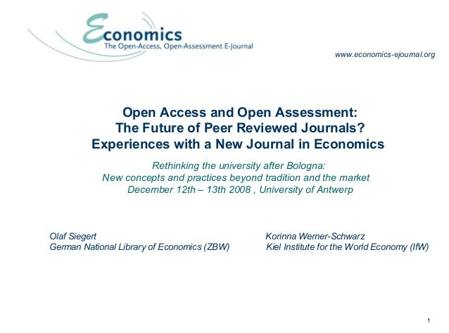 1 Open Access and Open Assessment: The Future of Peer Reviewed Journals? Experiences with a New Journal in Economics Rethi...