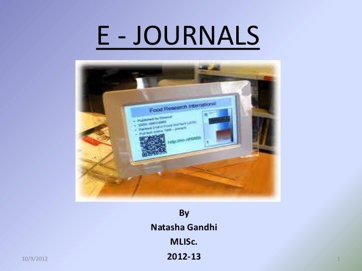 E - JOURNALS                      By                Natasha Gandhi                    MLISc.10/9/2012          2012-13    ...