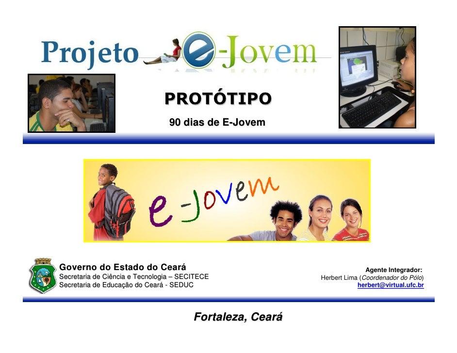 PROTÓTIPO                                  90 dias de E-Jovem     Governo do Estado do Ceará                              ...
