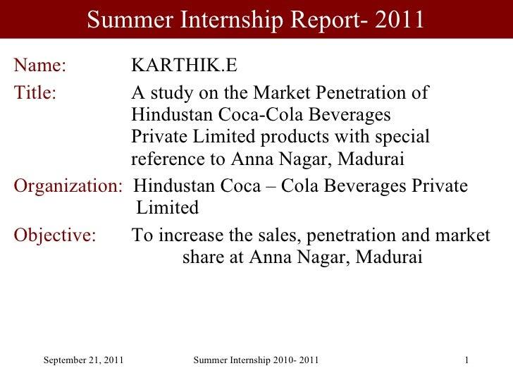 Summer Internship Report- 2011 <ul><li>Name:    KARTHIK.E  </li></ul><ul><li>Title:    A study on the Market Penetration o...