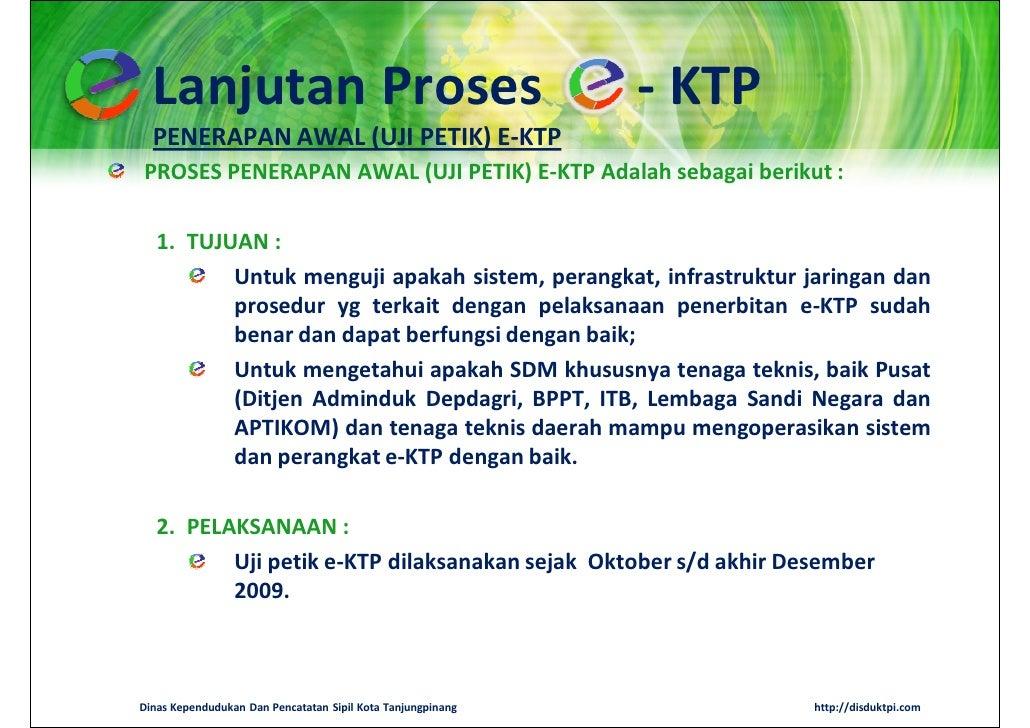 Lanjutan Proses                                            - KTP  PENERAPAN AWAL (UJI PETIK) E-KTPPROSES PENERAPAN AWAL (U...