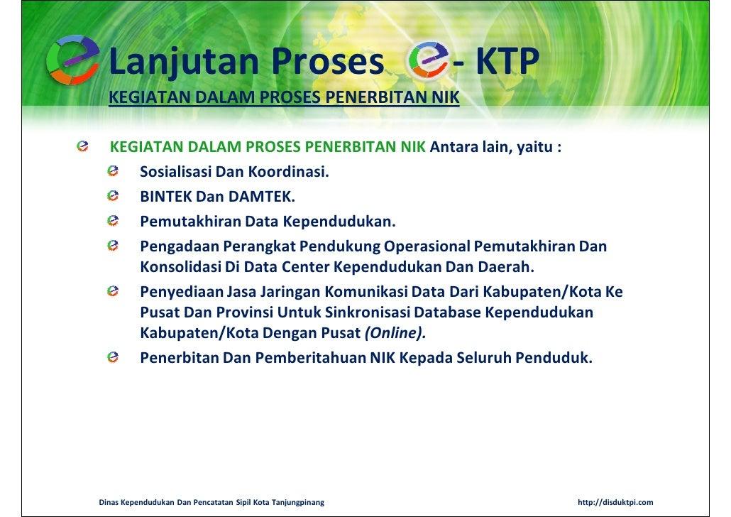 Lanjutan Proses                                            - KTP  KEGIATAN DALAM PROSES PENERBITAN NIK  KEGIATAN DALAM PRO...