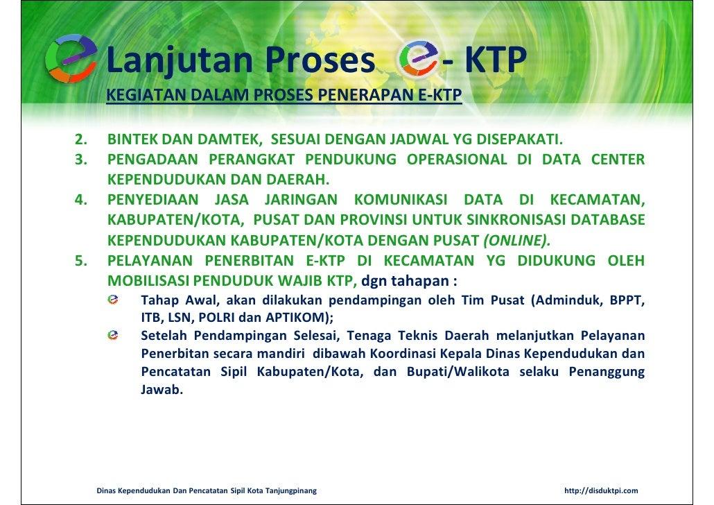 Lanjutan Proses                                            - KTP       KEGIATAN DALAM PROSES PENERAPAN E-KTP2.     BINTEK ...