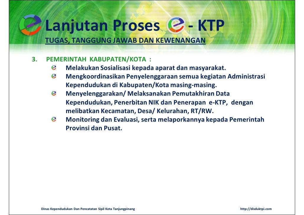 Lanjutan Proses                                            - KTP       TUGAS, TANGGUNG JAWAB DAN KEWENANGAN3.      PEMERIN...