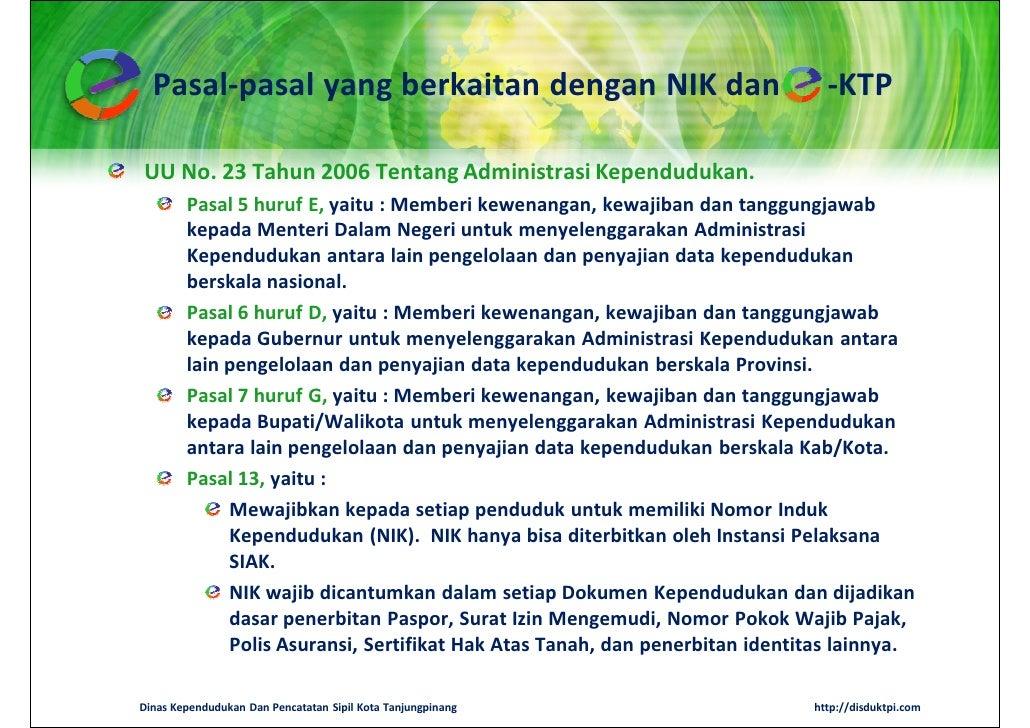 Pasal-pasal yang berkaitan dengan NIK dan                                    -KTPUU No. 23 Tahun 2006 Tentang Administrasi...