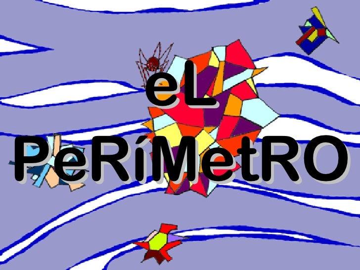 eL PeRíMetRO