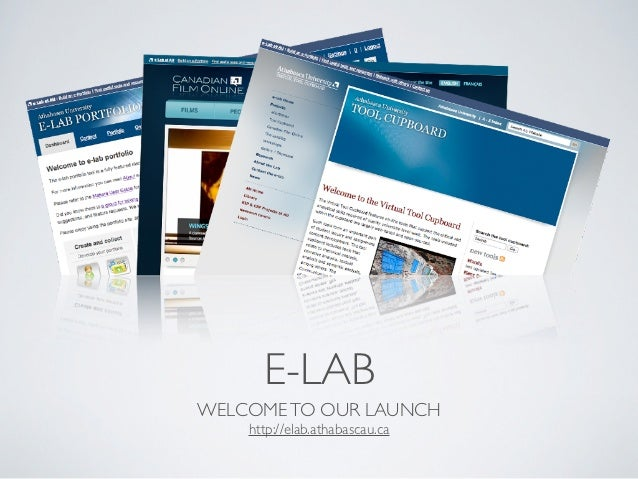 E-LABWELCOME TO OUR LAUNCH    http://elab.athabascau.ca