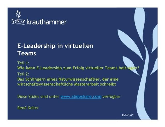 E-Leadership in virtuellenTeamsTeil 1:Wie kann E-Leadership zum Erfolg virtueller Teams beitragen?Teil 2:Das Schlingern ei...