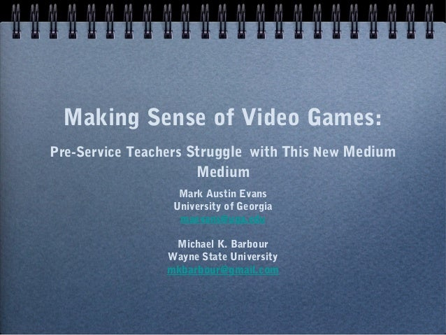 Making Sense of Video Games:Pre-Service Teachers Struggle with This New Medium                     Medium                 ...