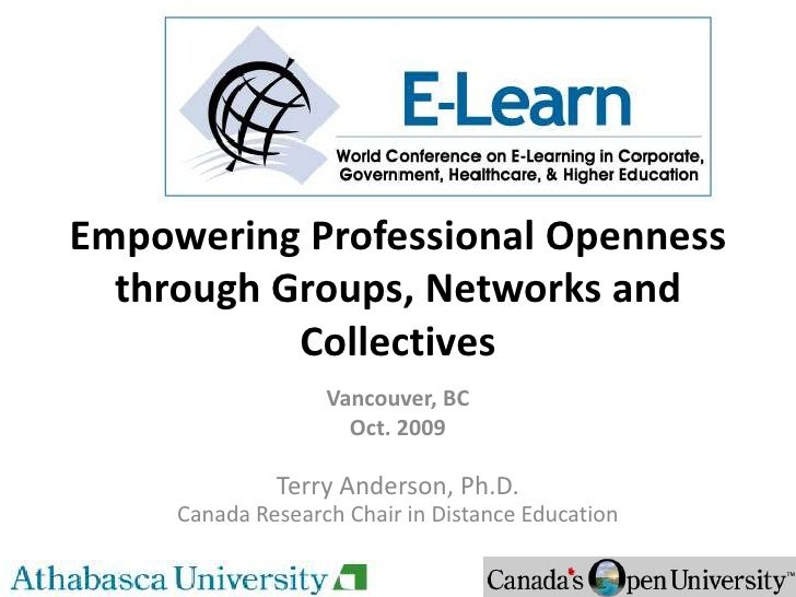 Empowering Professional Openness through Groups, Networks and Collectives<br />Vancouver, BC<br />Oct. 2009<br />Terry And...