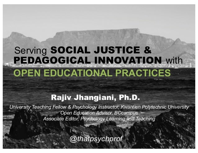 OPEN EDUCATIONAL PRACTICES @thatpsychprof Serving SOCIAL JUSTICE & PEDAGOGICAL INNOVATION with University Teaching Fellow ...
