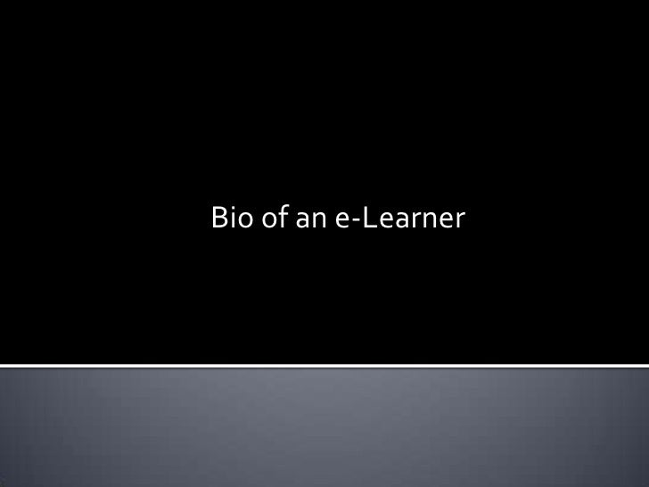 Bio of an e-Learner