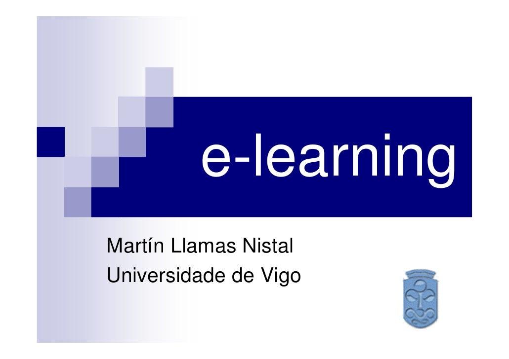 e-learning Martín Llamas Nistal Universidade de Vigo