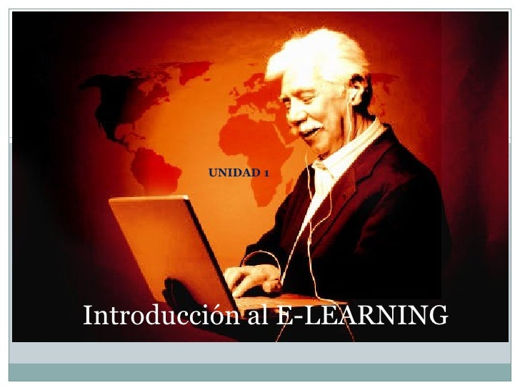 UNIDAD 1 Introducción al E-LEARNING
