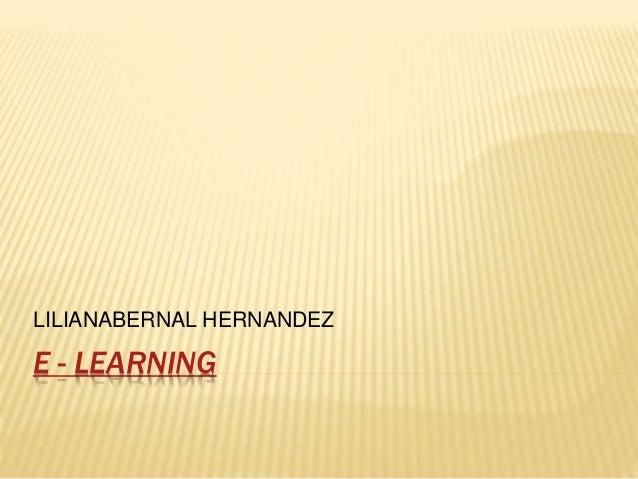 E - LEARNING LILIANABERNAL HERNANDEZ