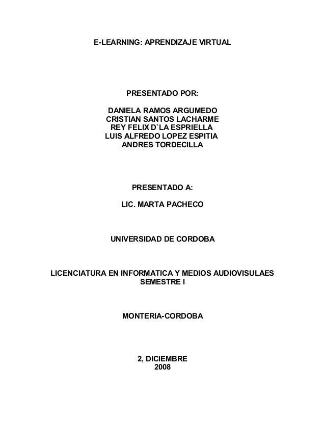 E-LEARNING: APRENDIZAJE VIRTUAL PRESENTADO POR: DANIELA RAMOS ARGUMEDO CRISTIAN SANTOS LACHARME REY FELIX D`LA ESPRIELLA L...