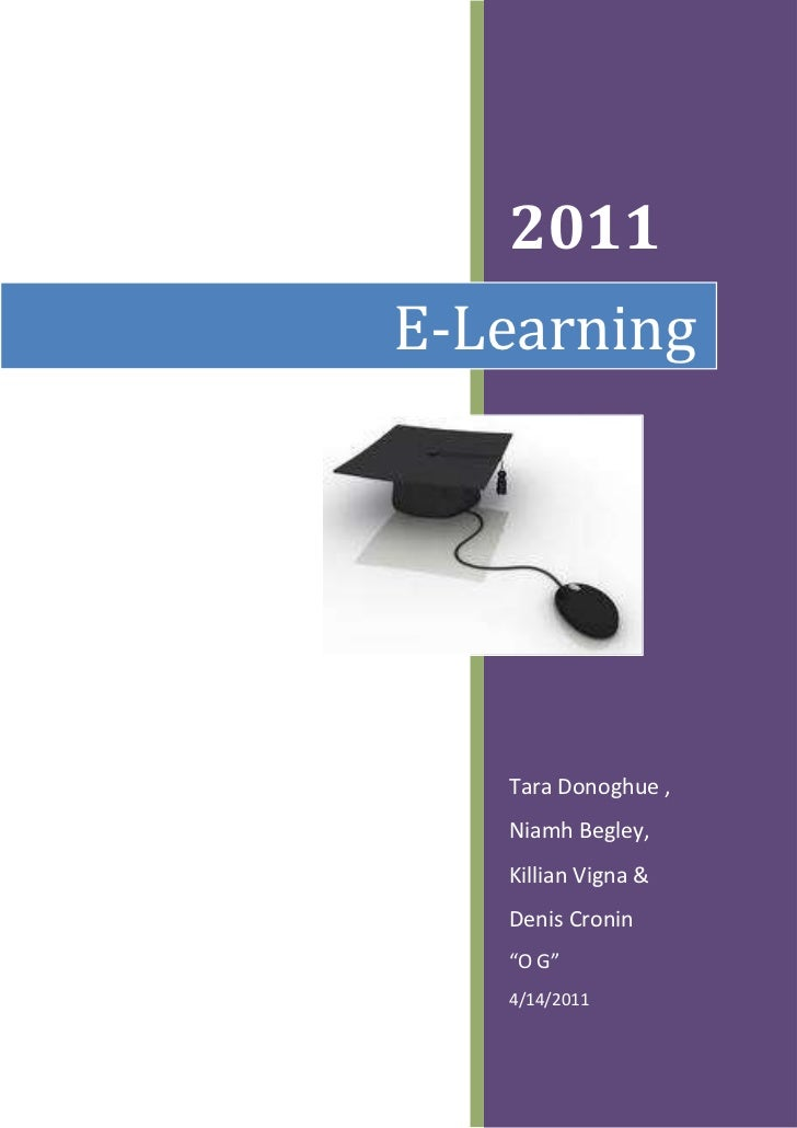 "2011E-Learning   Tara Donoghue ,   Niamh Begley,   Killian Vigna &   Denis Cronin   ""O G""   4/14/2011"