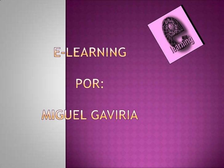  E-learning consiste en la educación y  capacitación a través de internet. Es un tipo de enseñanza online que permite  l...