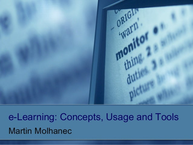 e-Learning: Concepts, Usage and Tools Martin Molhanec