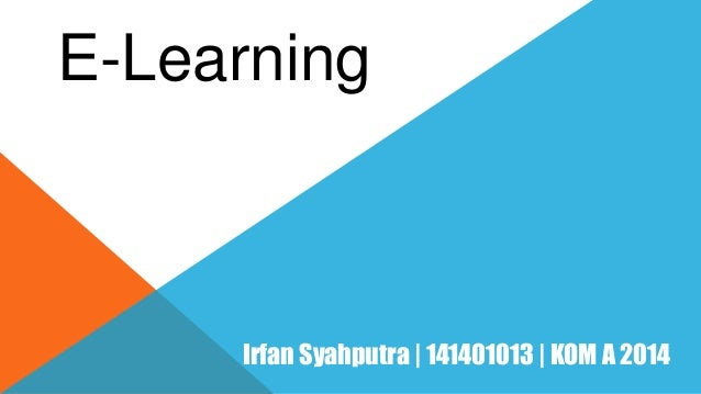 E-Learning Irfan Syahputra | 141401013 | KOM A 2014