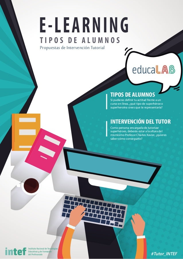 TIPOS DE ALUMNOS INTERVENCIÓN DEL TUTOR #Tutor_INTEF E-LEARNINGT I P O S D E A L U M N O S Propuestas de Intervención Tuto...