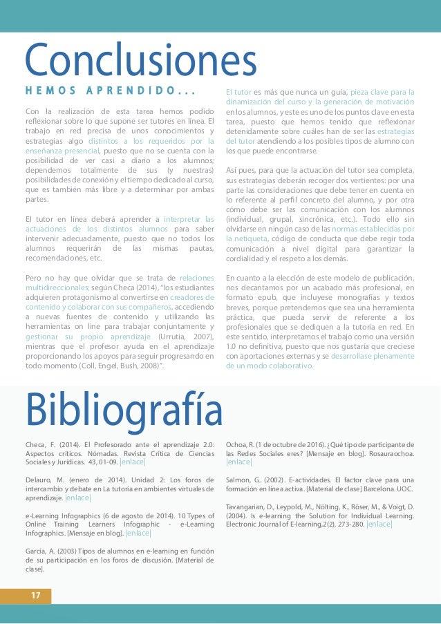 Conclusiones Bibliografía 17 Con la realización de esta tarea hemos podido reflexionar sobre lo que supone ser tutores en ...