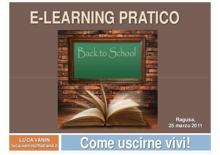 E-LEARNING PRATICO                                          Ragusa,                                       25 marzo 2011   ...