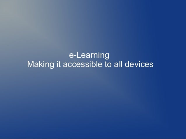 e-LearningMaking it accessible to all devices