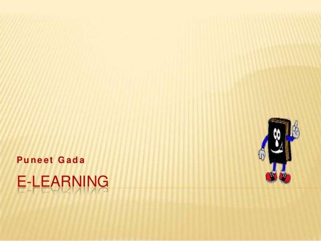 Puneet Gada  E-LEARNING