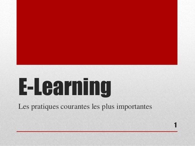 E-Learning  Les pratiques courantes les plus importantes  1