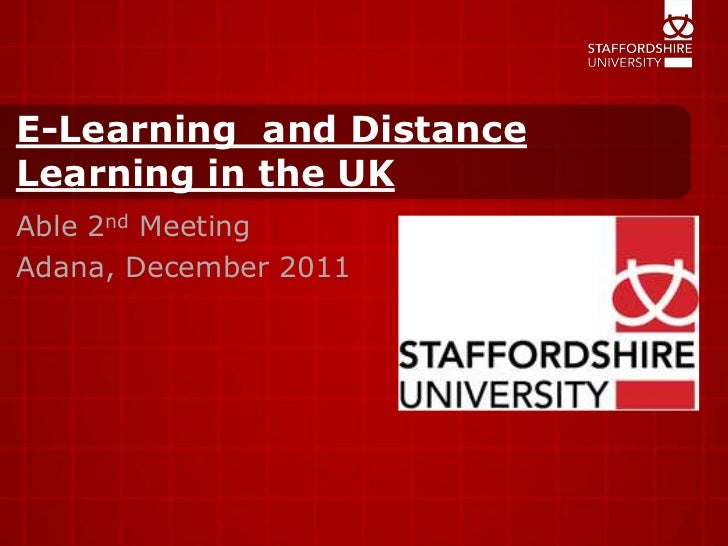 E-Learning and DistanceLearning in the UKAble 2nd MeetingAdana, December 2011